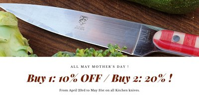 All May Mother's Day ! All kitchen knives: Buy 1 = 10% OFF / Buy 2 = 20% OFF !