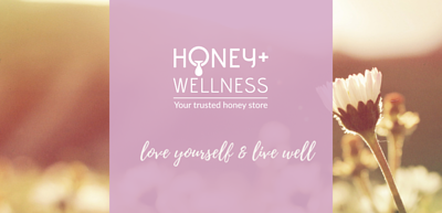 Honey + Wellness, your trusted honey store